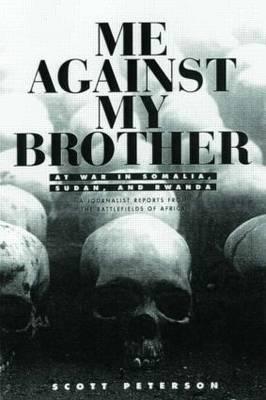 Me Against My Brother: At War in Somalia, Sudan and Rwanda (Paperback)