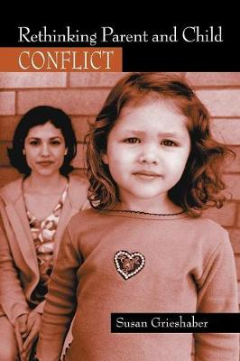 Rethinking Parent and Child Conflict - Changing Images of Early Childhood (Paperback)