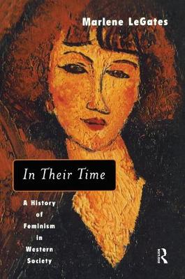 In Their Time: A History of Feminism in Western Society (Hardback)