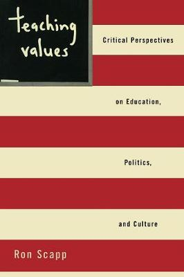 Teaching Values: Critical Perspectives on Education, Politics, and Culture (Paperback)