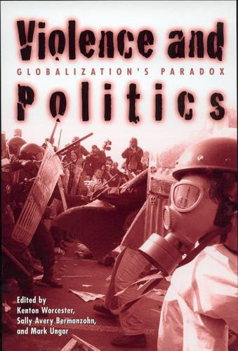 Violence and Politics: Globalization's Paradox - New Political Science Reader (Paperback)