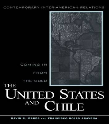 United States and Chile: Coming in From the Cold (Hardback)