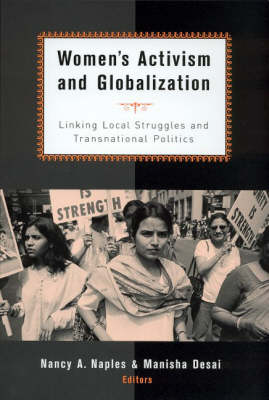 Women's Activism and Globalization: Linking Local Struggles and Global Politics (Paperback)
