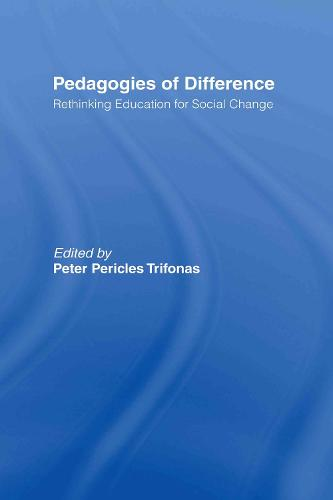Pedagogies of Difference: Rethinking Education for Social Justice (Hardback)
