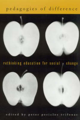 Pedagogies of Difference: Rethinking Education for Social Justice (Paperback)