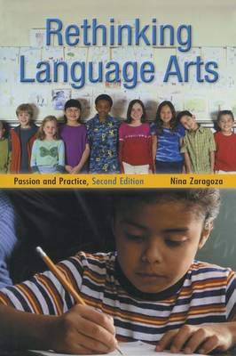Rethinking Language Arts: Passion and Practice - Sociocultural, Political, and Historical Studies in Education (Paperback)