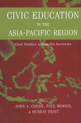 Civic Education in the Asia-Pacific Region: Case Studies Across Six Societies - Reference Books in International Education (Hardback)