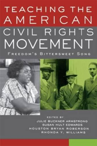 Teaching the American Civil Rights Movement: Freedom's Bittersweet Song (Hardback)