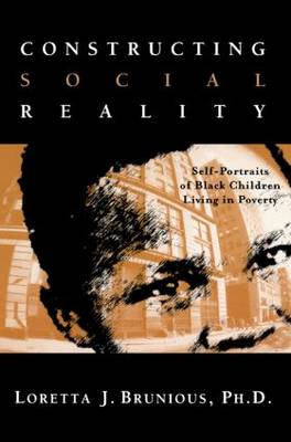 Constructing Social Reality: Self Portraits of Poor Black Adolescents (Paperback)
