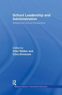 School Leadership and Administration: The Cultural Context - Reference Books in International Education (Hardback)