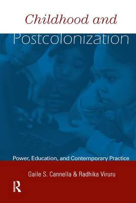 Childhood and Postcolonization: Power, Education, and Contemporary Practice - Changing Images of Early Childhood (Hardback)