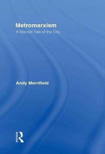 Metromarxism: A Marxist Tale of the City (Hardback)