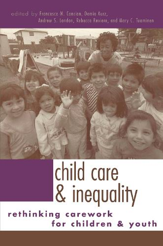 Child Care and Inequality: Re-Thinking Carework for Children and Youth (Paperback)