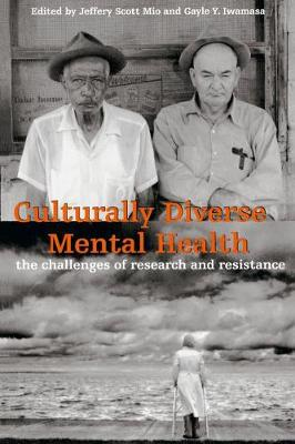Culturally Diverse Mental Health: The Challenges of Research and Resistance (Paperback)
