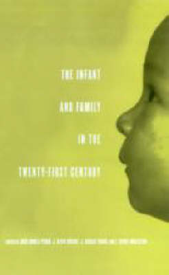 The Infant and Family in the Twenty-First Century - The Mentor Series IACAPAP (Hardback)