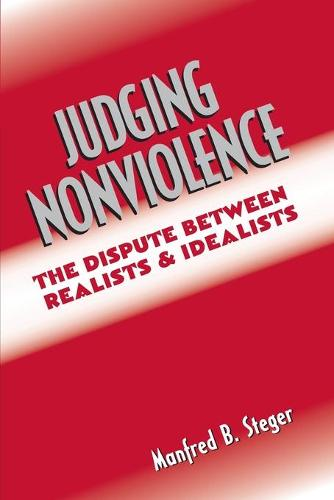 Judging Nonviolence: The Dispute Between Realists and Idealists (Paperback)