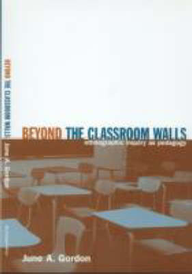 Beyond the Classroom Walls: Ethnographic Inquiry as Pedagogy (Paperback)