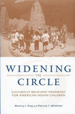 Widening the Circle: Culturally Relevant Pedagogy for American Indian Children (Paperback)
