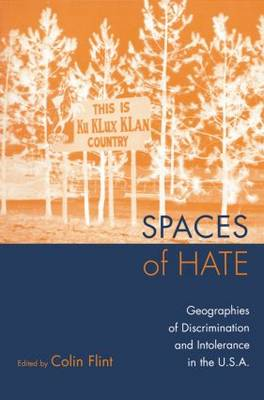 Spaces of Hate: Geographies of Discrimination and Intolerance in the U.S.A. (Paperback)