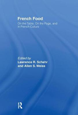 French Food: On the Table, On the Page, and in French Culture (Hardback)