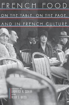 French Food: On the Table, On the Page, and in French Culture (Paperback)