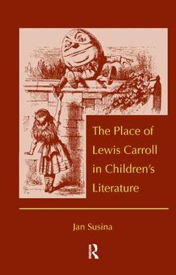 The Place of Lewis Carroll in Children's Literature (Hardback)