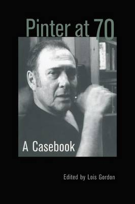 Pinter at 70: A Casebook - Casebooks on Modern Dramatists (Paperback)