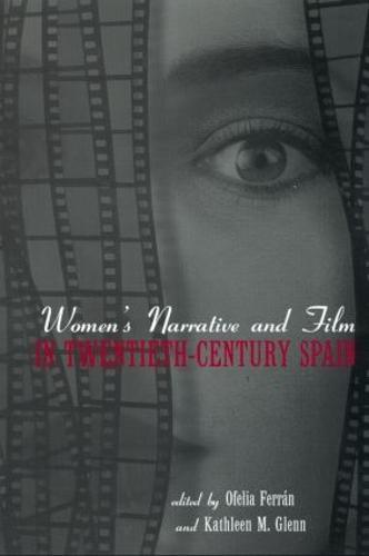 Women's Narrative and Film in 20th Century Spain (Hardback)
