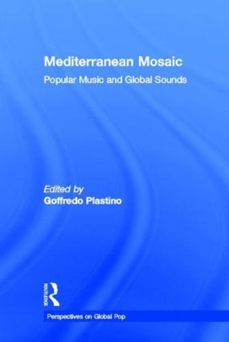 Mediterranean Mosaic: Popular Music and Global Sounds (Hardback)