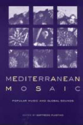 Mediterranean Mosaic: Popular Music and Global Sounds (Paperback)