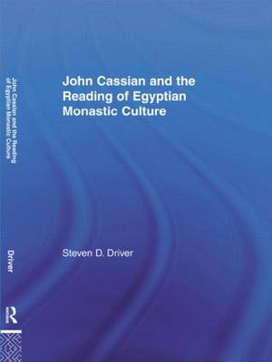 John Cassian and the Reading of Egyptian Monastic Culture - Studies in Medieval History and Culture (Hardback)