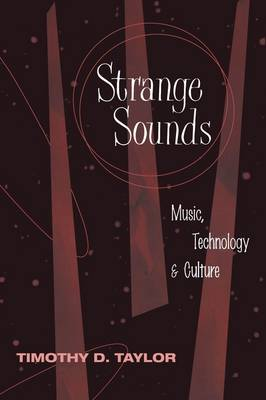 Strange Sounds: Music, Technology and Culture (Paperback)