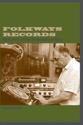 Folkways Records: Moses Asch and His Encyclopedia of Sound (Paperback)