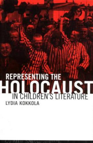 Representing the Holocaust in Children's Literature - Children's Literature and Culture (Hardback)