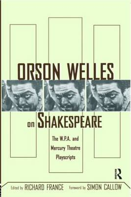 Orson Welles on Shakespeare: The W.P.A. and Mercury Theatre Playscripts (Paperback)