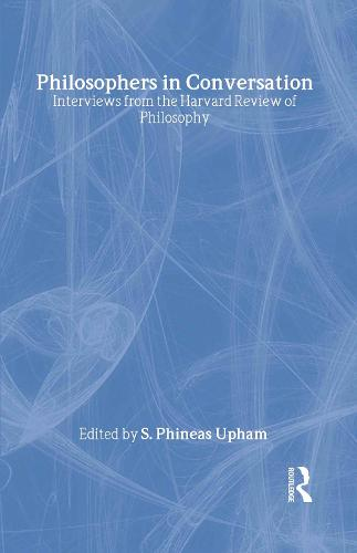 Philosophers in Conversation: Interviews from the Harvard Review of Philosophy (Hardback)