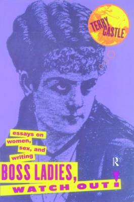 Boss Ladies, Watch Out!: Essays on Women, Sex and Writing (Paperback)