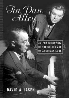 Tin Pan Alley: An Encyclopedia of the Golden Age of American Song (Hardback)