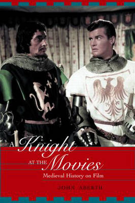 A Knight at the Movies: Medieval History on Film (Paperback)
