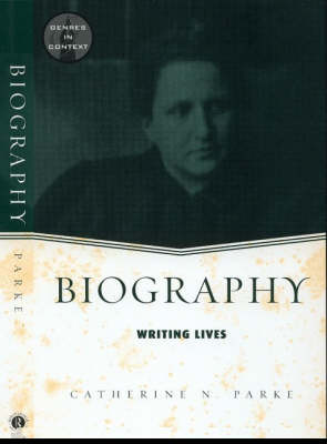 Biography: Writing Lives - Genres in Context (Paperback)