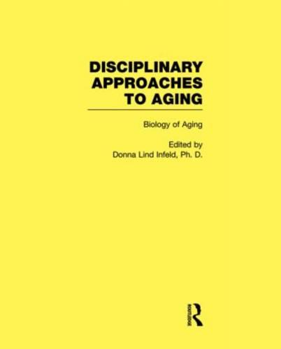 Biology of Aging: Disciplinary Approaches to Aging (Hardback)