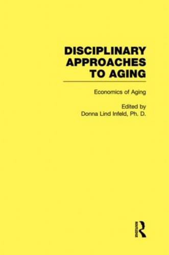Economics of Aging: Disciplinary Approaches to Aging (Hardback)