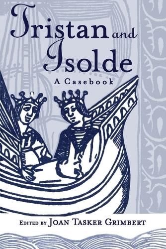 Tristan and Isolde: A Casebook - Arthurian Characters and Themes (Paperback)
