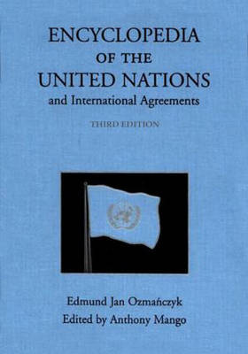 Encyclopedia of the United Nations and International Agreements (Hardback)