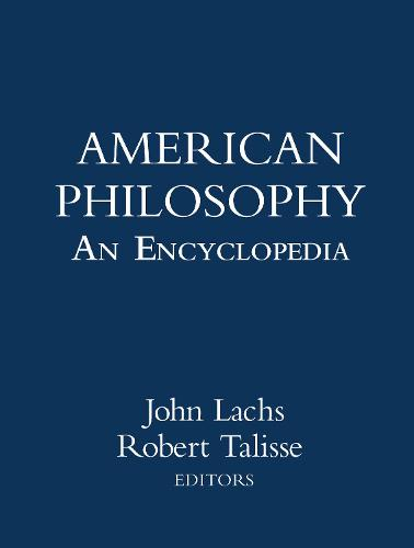 American Philosophy: An Encyclopedia (Hardback)