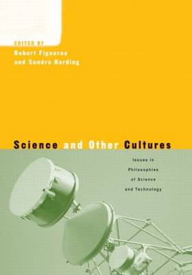 Science and Other Cultures: Issues in Philosophies of Science and Technology (Hardback)