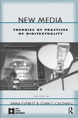 New Media: Theories and Practices of Digitextuality - AFI Film Readers (Hardback)