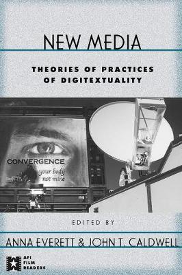 New Media: Theories and Practices of Digitextuality - AFI Film Readers (Paperback)