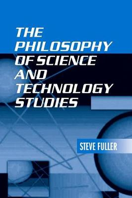 The Philosophy of Science and Technology Studies (Paperback)