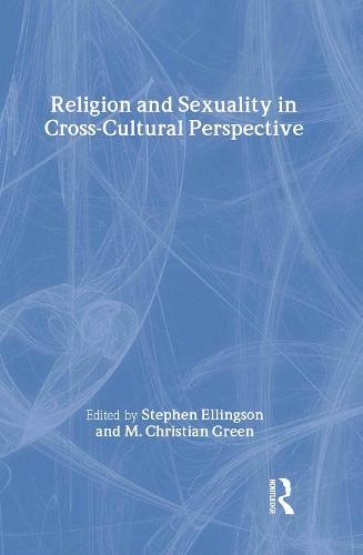 Religion and Sexuality in Cross-Cultural Perspective (Hardback)